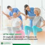 UFTM abre 33 vagas de mestrado no Programa de Avaliação e Intervenção em Fisioterapia